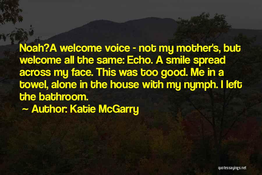 Love Nymph Quotes By Katie McGarry