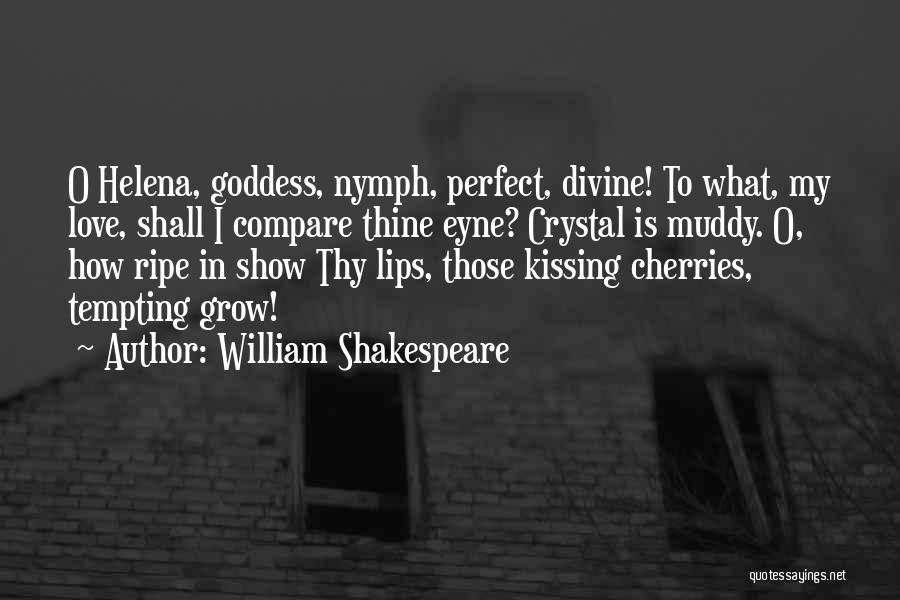 Love Nymph Quotes By William Shakespeare