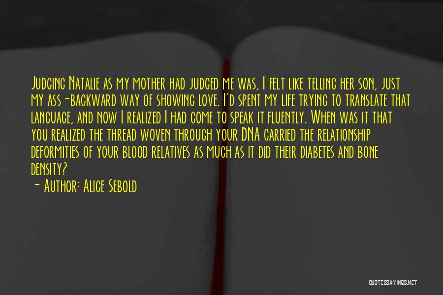 Love Of Your Mother Quotes By Alice Sebold