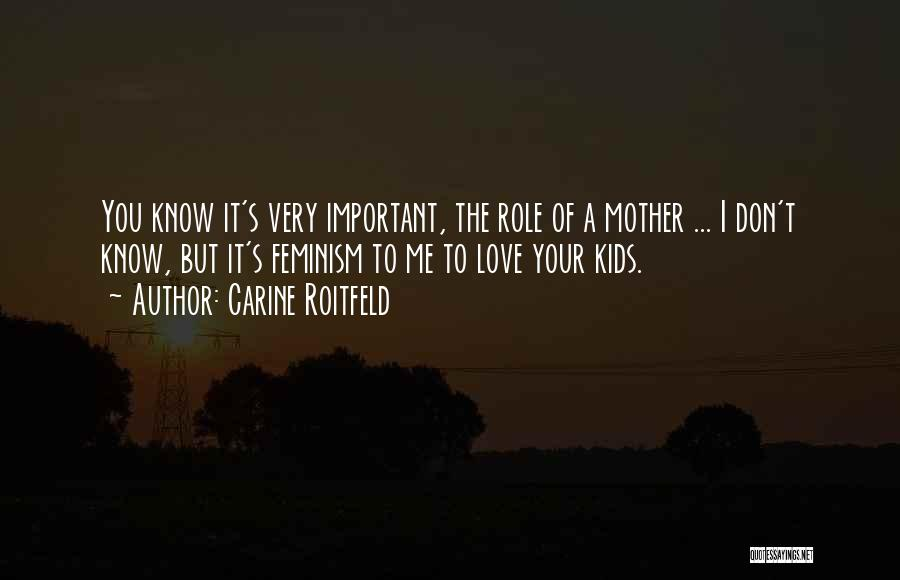 Love Of Your Mother Quotes By Carine Roitfeld