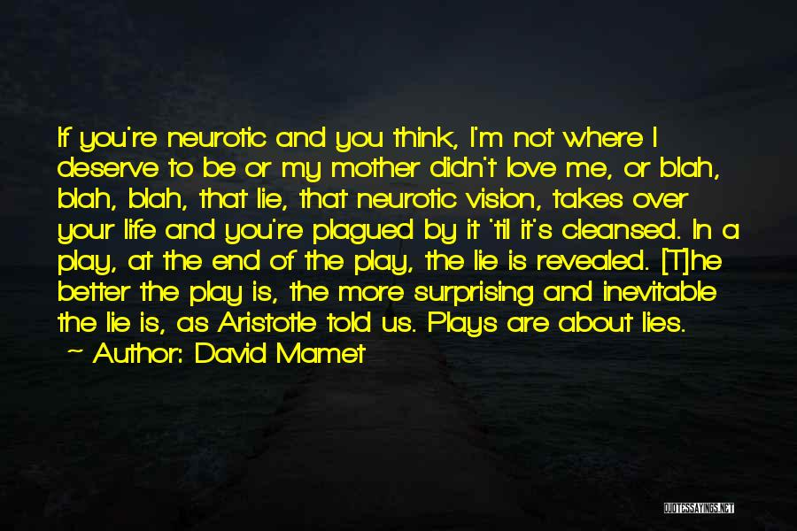 Love Of Your Mother Quotes By David Mamet