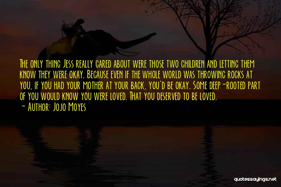 Love Of Your Mother Quotes By Jojo Moyes