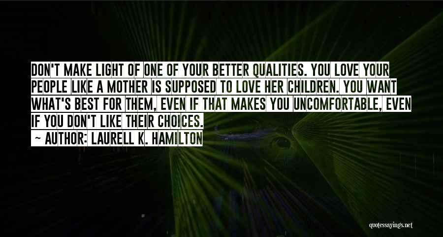 Love Of Your Mother Quotes By Laurell K. Hamilton