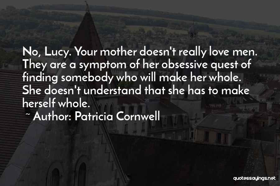 Love Of Your Mother Quotes By Patricia Cornwell