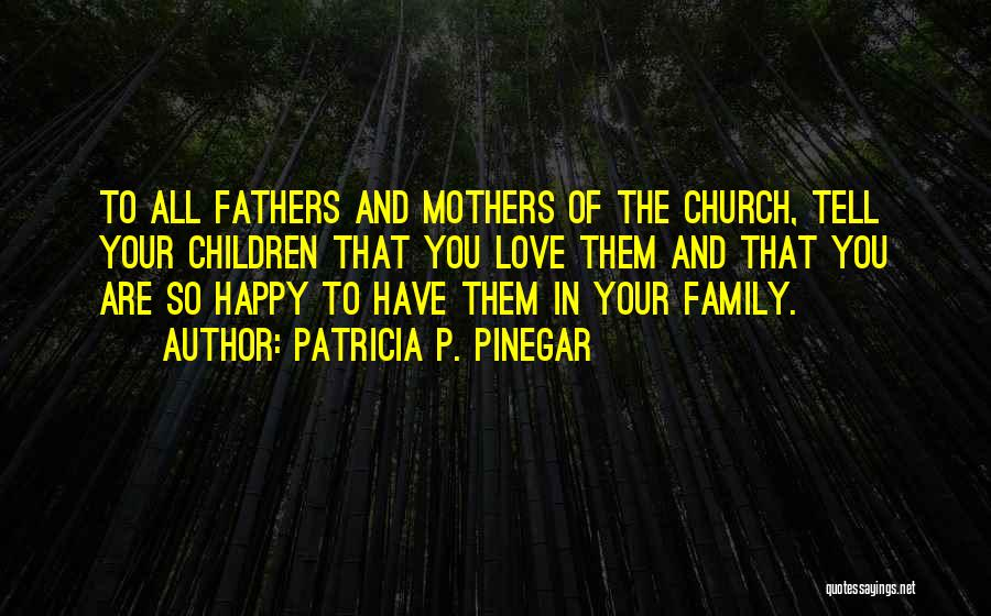 Love Of Your Mother Quotes By Patricia P. Pinegar