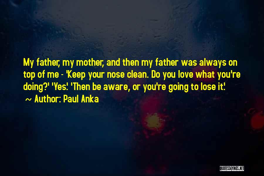 Love Of Your Mother Quotes By Paul Anka