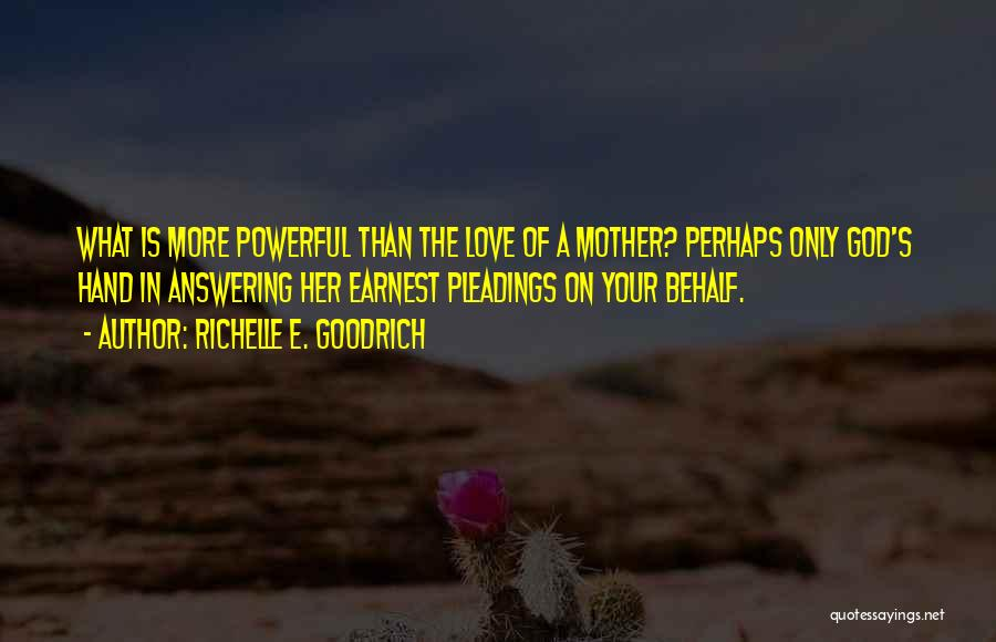 Love Of Your Mother Quotes By Richelle E. Goodrich