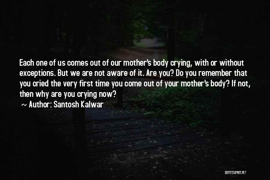 Love Of Your Mother Quotes By Santosh Kalwar