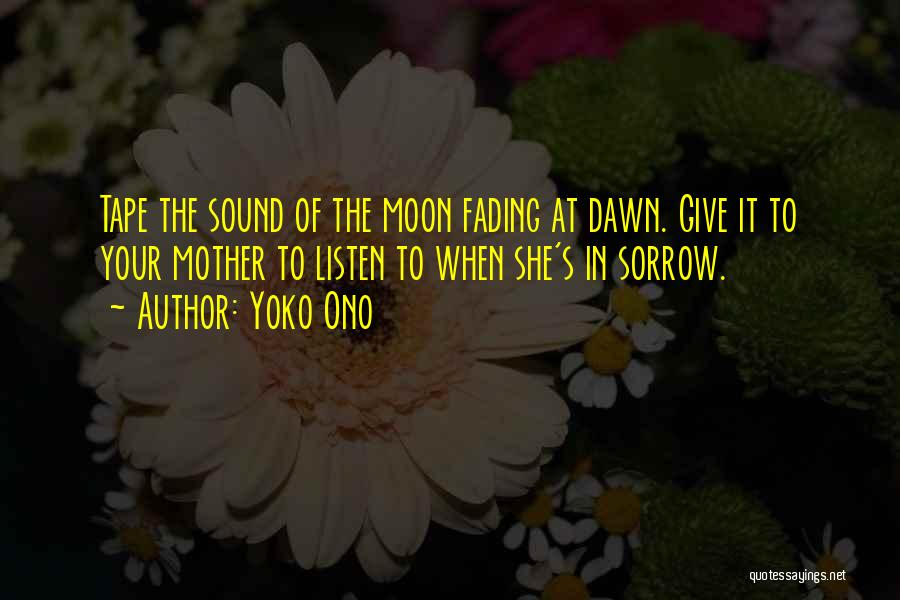 Love Of Your Mother Quotes By Yoko Ono