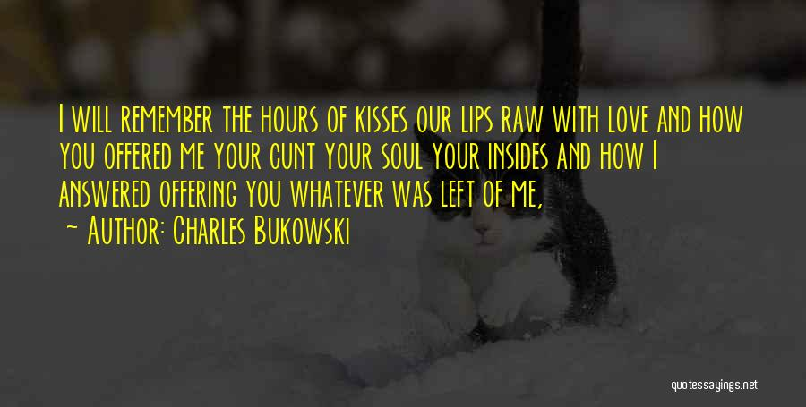 Love Offering Quotes By Charles Bukowski
