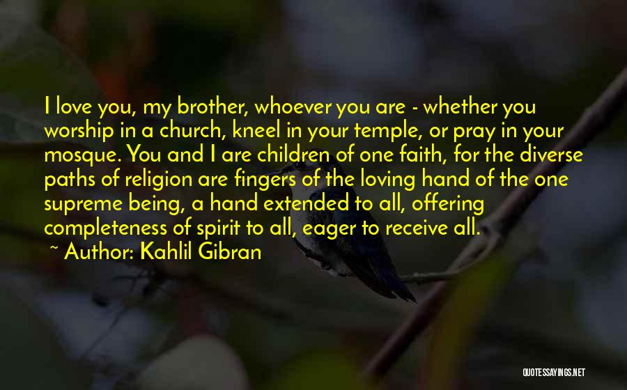 Love Offering Quotes By Kahlil Gibran