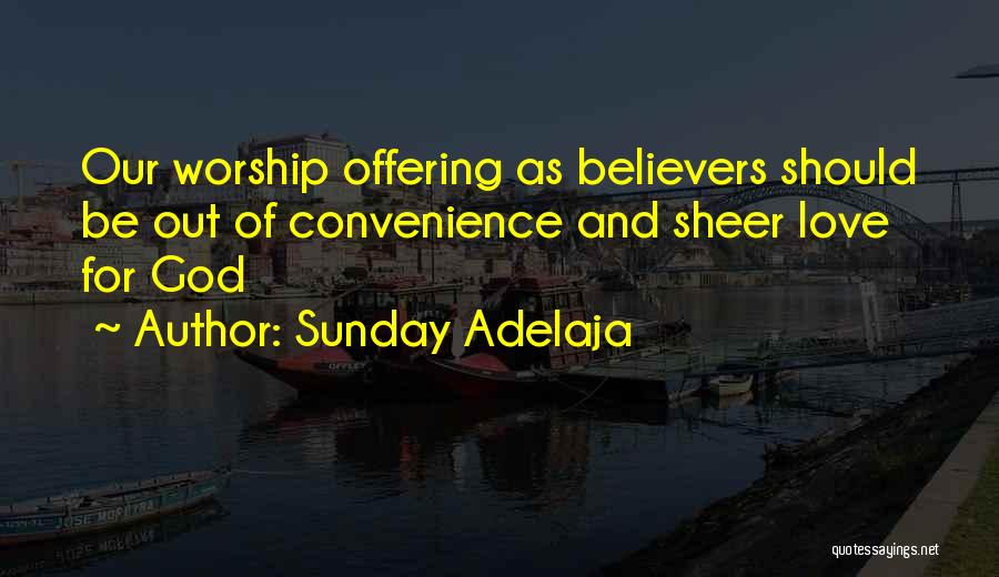 Love Offering Quotes By Sunday Adelaja