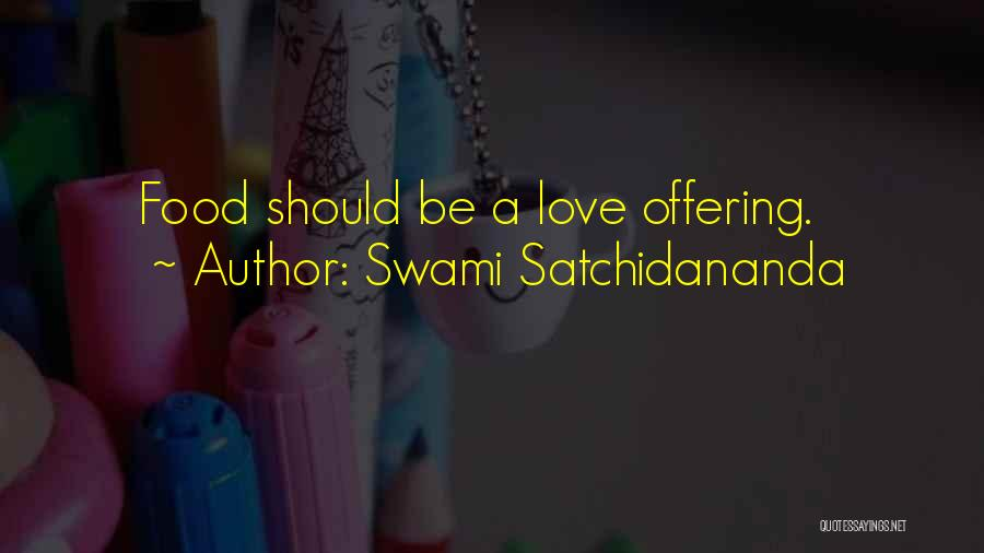 Love Offering Quotes By Swami Satchidananda