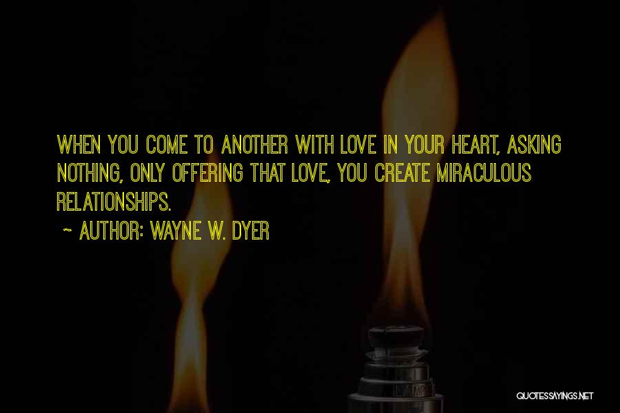 Love Offering Quotes By Wayne W. Dyer