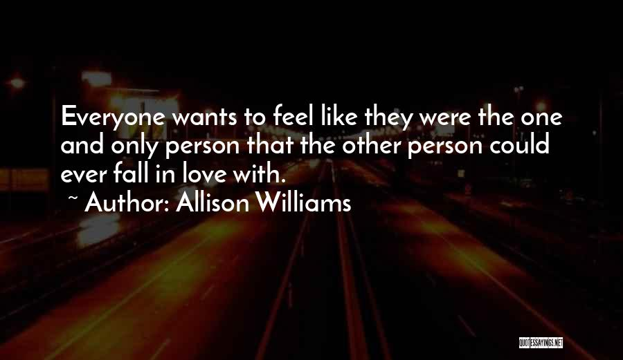 Love Only One Person Quotes By Allison Williams