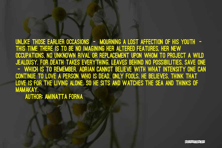 Love Only One Person Quotes By Aminatta Forna