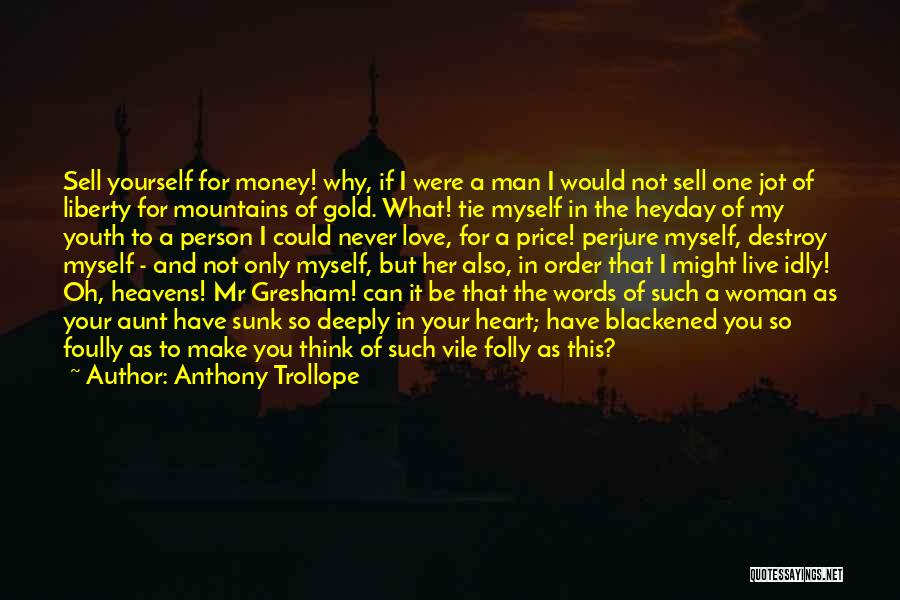 Love Only One Person Quotes By Anthony Trollope
