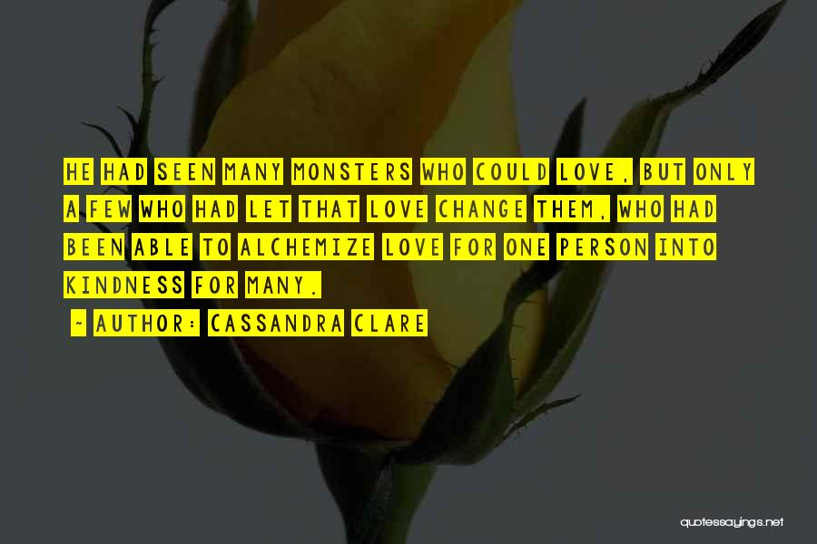 Love Only One Person Quotes By Cassandra Clare