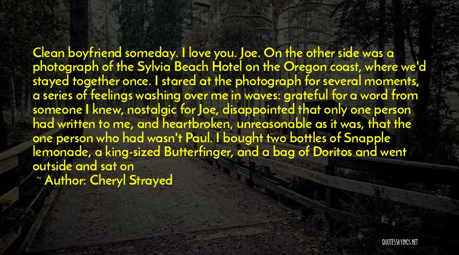 Love Only One Person Quotes By Cheryl Strayed