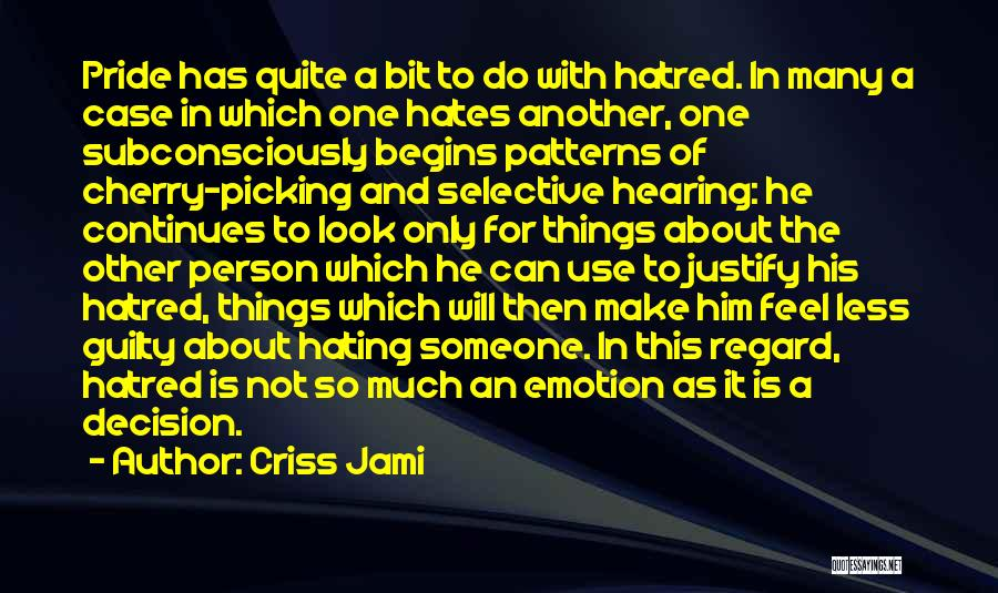 Love Only One Person Quotes By Criss Jami