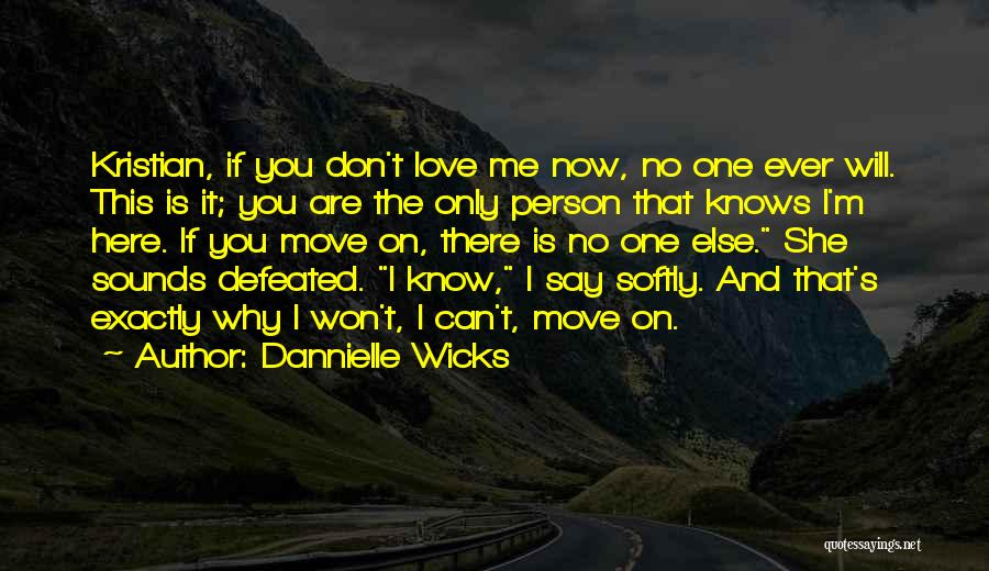 Love Only One Person Quotes By Dannielle Wicks