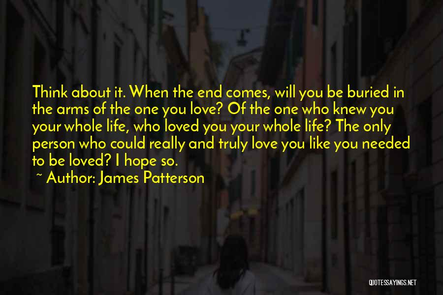 Love Only One Person Quotes By James Patterson