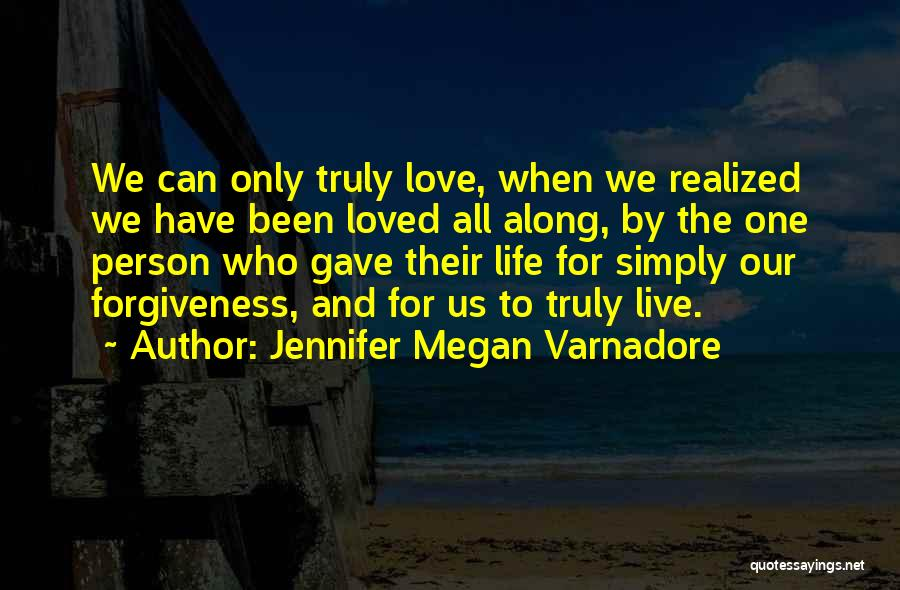 Love Only One Person Quotes By Jennifer Megan Varnadore