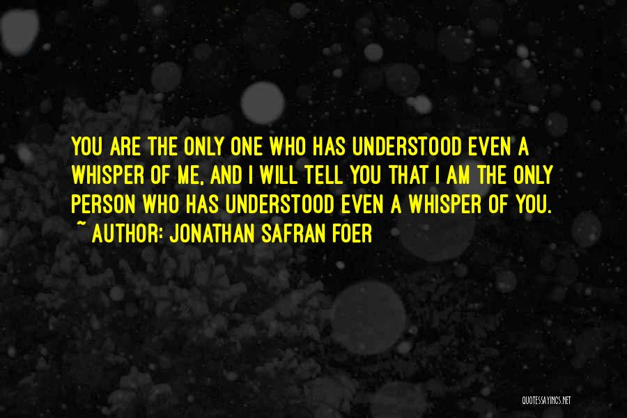 Love Only One Person Quotes By Jonathan Safran Foer