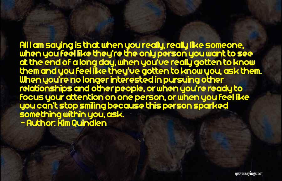 Love Only One Person Quotes By Kim Quindlen