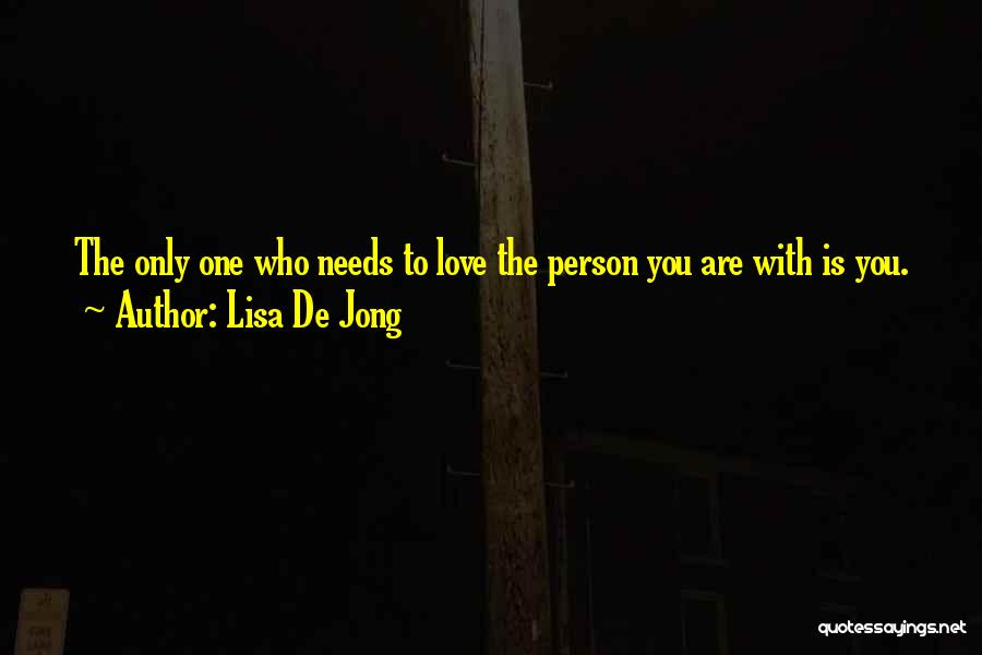 Love Only One Person Quotes By Lisa De Jong