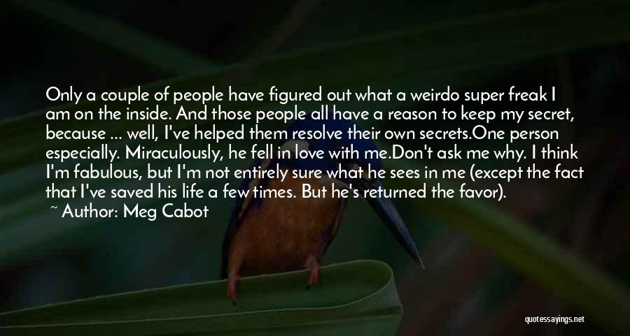 Love Only One Person Quotes By Meg Cabot