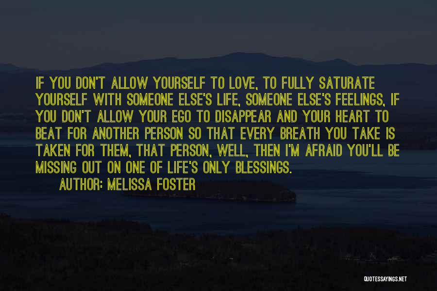 Love Only One Person Quotes By Melissa Foster