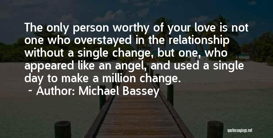 Love Only One Person Quotes By Michael Bassey