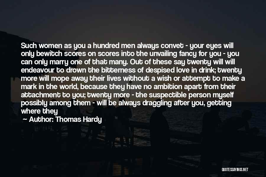 Love Only One Person Quotes By Thomas Hardy