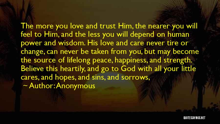 Love Peace And Happiness Quotes By Anonymous