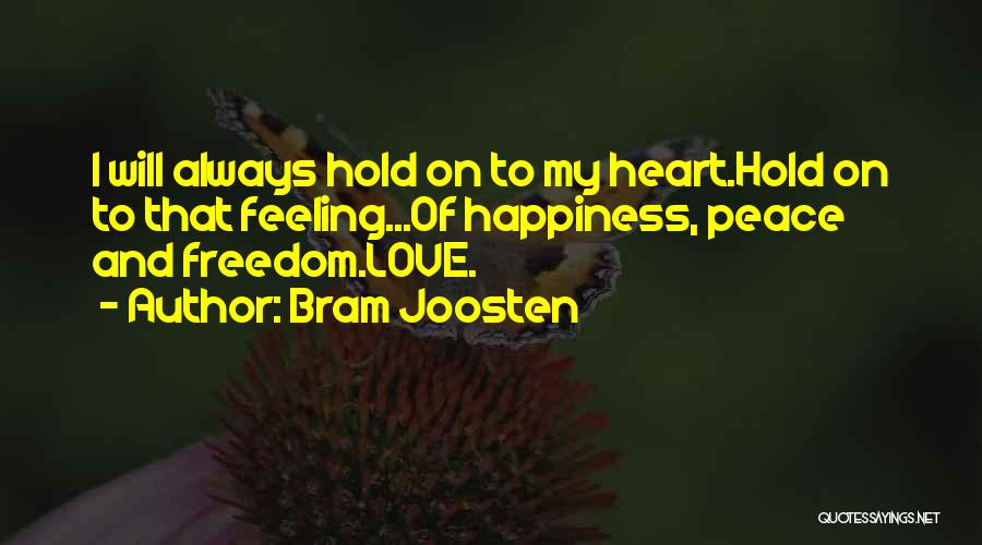 Love Peace And Happiness Quotes By Bram Joosten