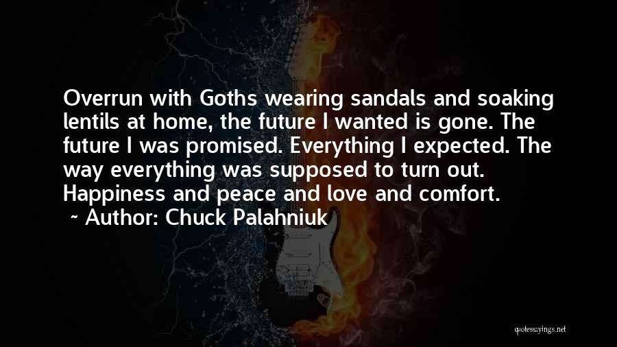 Love Peace And Happiness Quotes By Chuck Palahniuk
