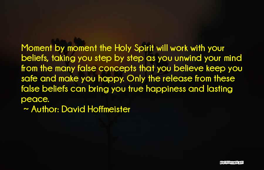 Love Peace And Happiness Quotes By David Hoffmeister