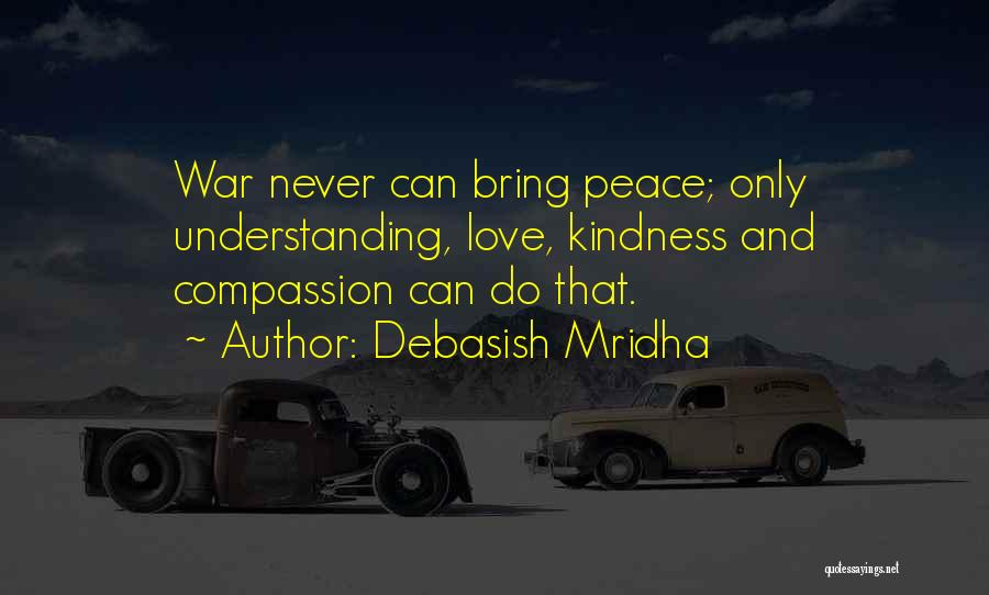 Love Peace And Happiness Quotes By Debasish Mridha