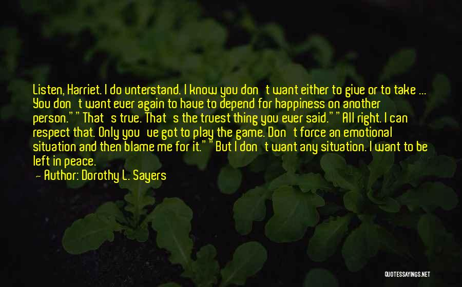 Love Peace And Happiness Quotes By Dorothy L. Sayers