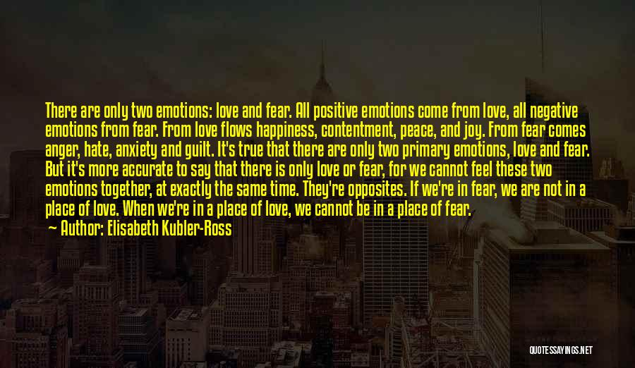 Love Peace And Happiness Quotes By Elisabeth Kubler-Ross