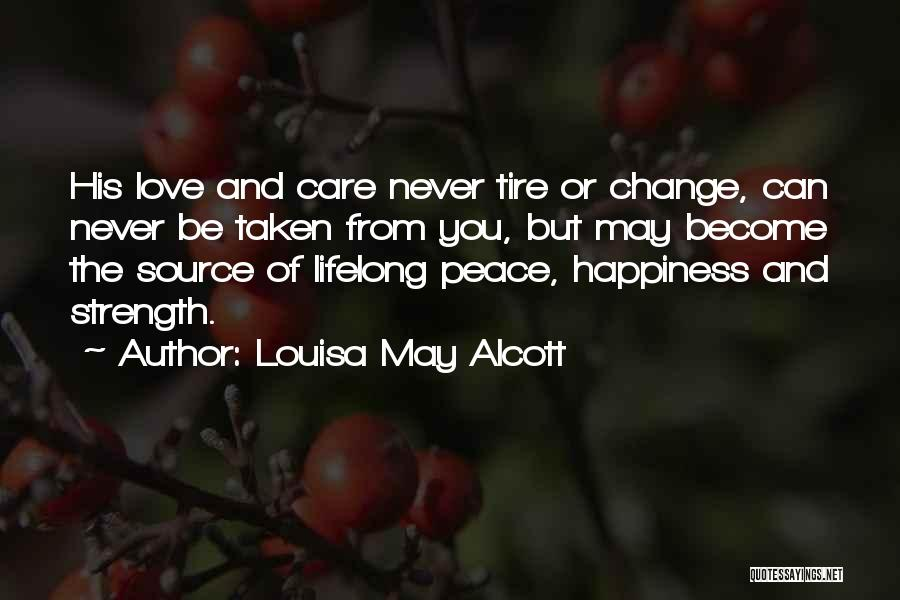 Love Peace And Happiness Quotes By Louisa May Alcott