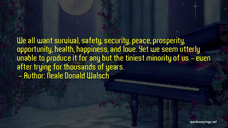 Love Peace And Happiness Quotes By Neale Donald Walsch
