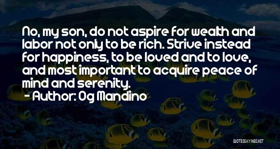 Love Peace And Happiness Quotes By Og Mandino