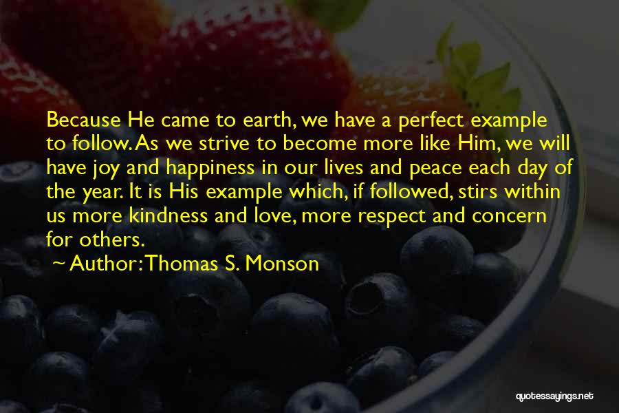Love Peace And Happiness Quotes By Thomas S. Monson