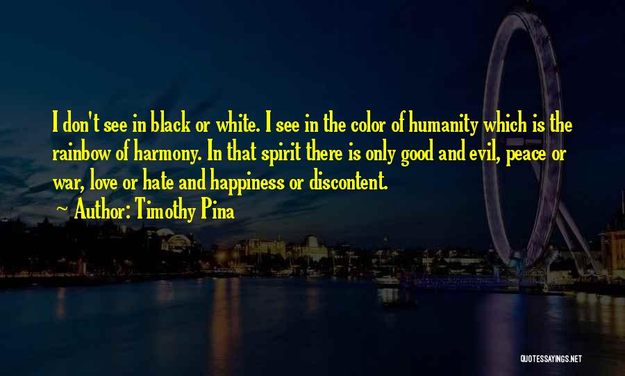 Love Peace And Happiness Quotes By Timothy Pina