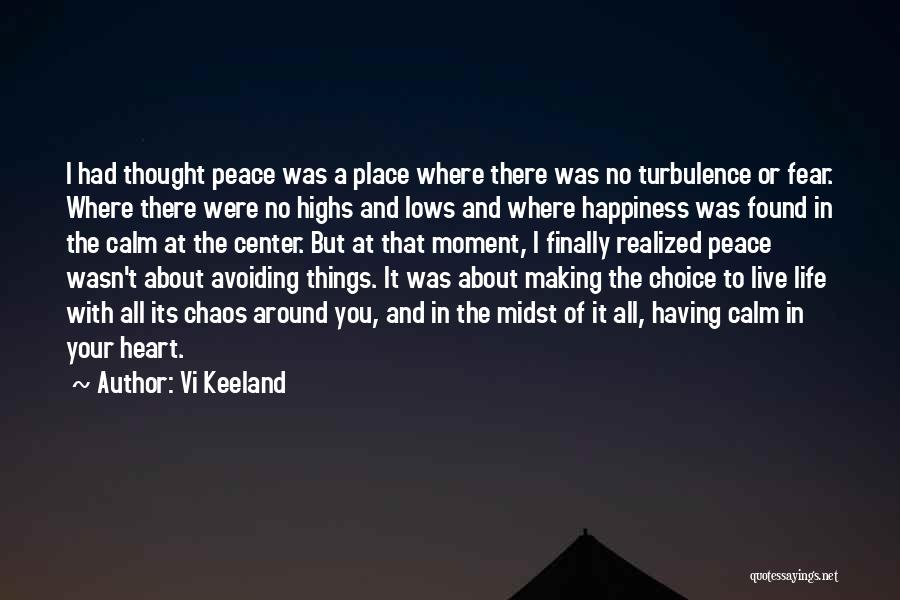 Love Peace And Happiness Quotes By Vi Keeland
