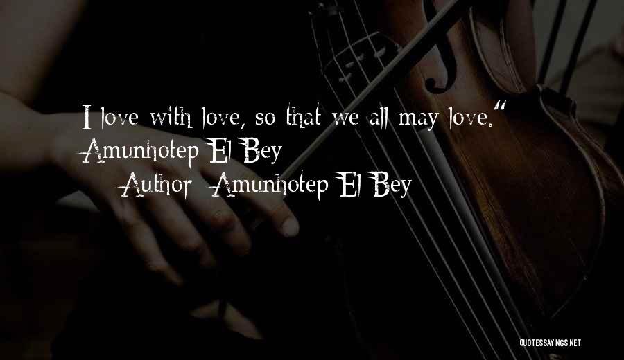 Love Poetic Quotes By Amunhotep El Bey