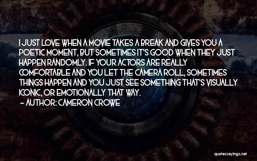 Love Poetic Quotes By Cameron Crowe