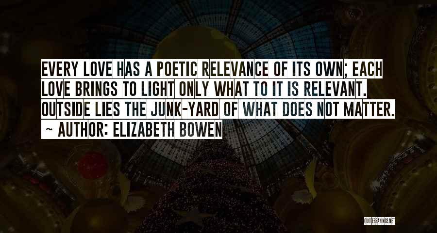 Love Poetic Quotes By Elizabeth Bowen